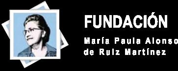 Fundación María Paula Alonso de Ruiz Martínez